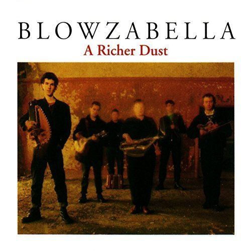 Blowzabella - A Richer Dust