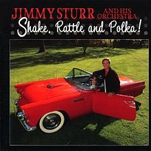 Jimmy Sturr & His Orchestra - Shake, Rattle and Polka!