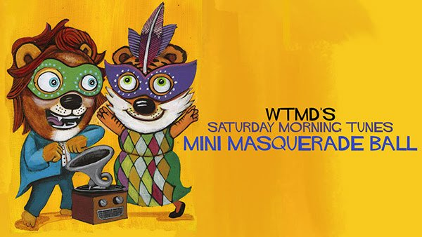 WTMD's Saturday Morning Tunes Mini Masquerade Ball